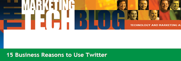 15 Business Reasons to Use Twitter - Marketing Tech Blog